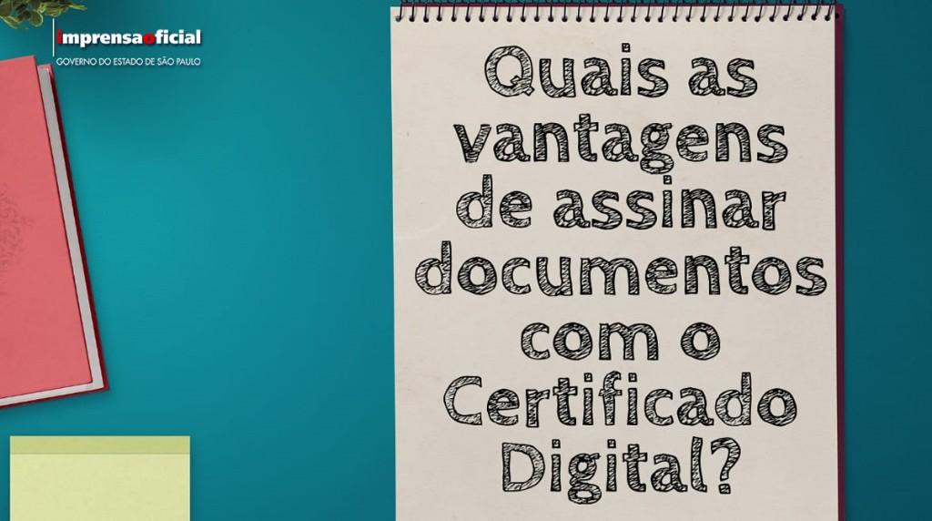 Quais as vantagens de assinar documentos com certificado digital?