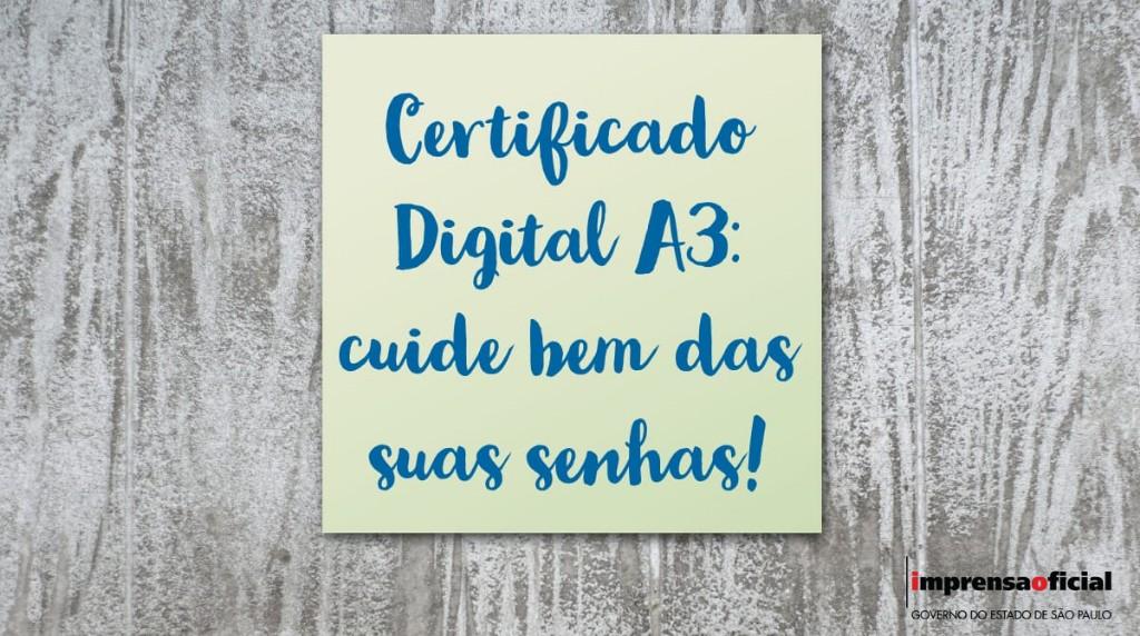 Certificado Digital A3: cuide bem das suas senhas