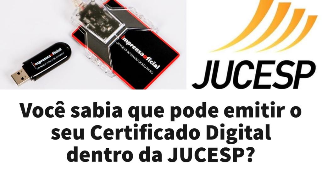 Você sabia que pode emitir o seu Certificado Digital dentro da Jucesp?