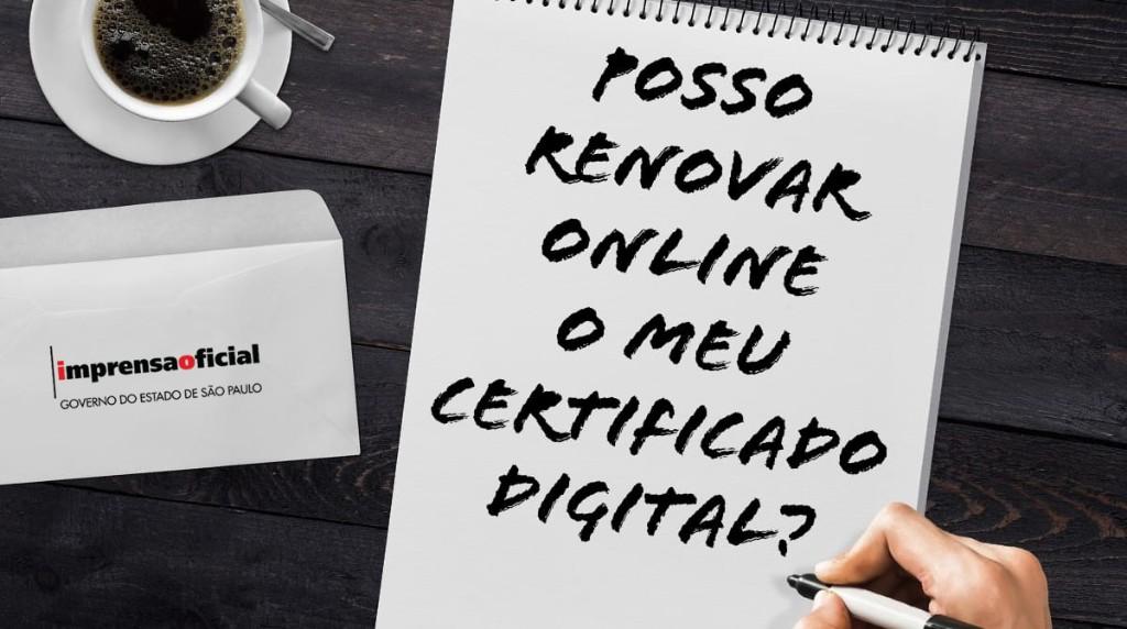 Posso renovar online meu certificado digital?